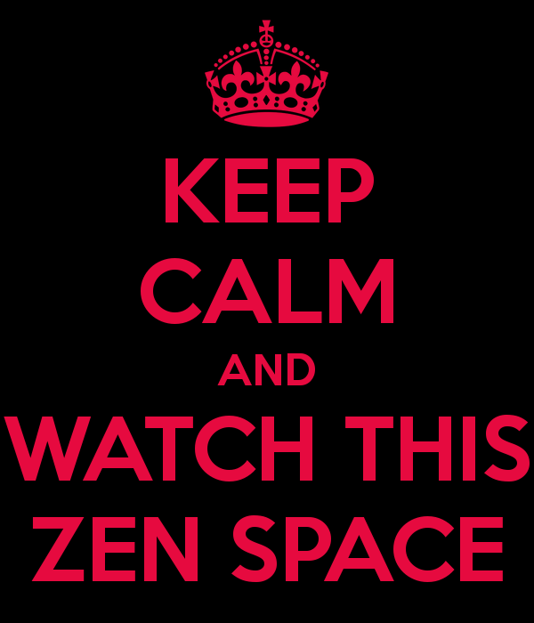 keep-calm-and-watch-this-zen-space